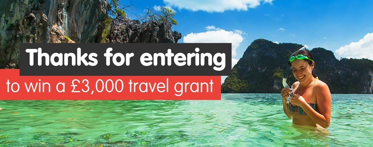Thanks for entering to win a £3,000 travel grant